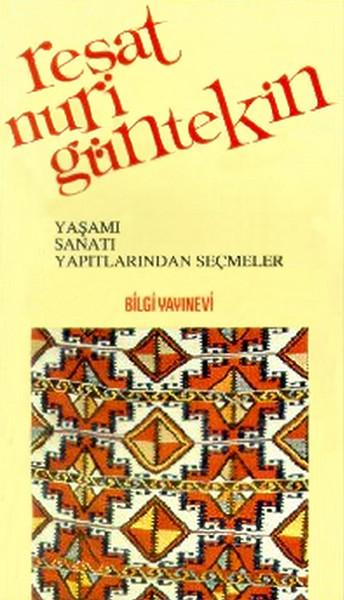 Reşat Nuri Güntekin - Yaşamı, Sanatı, Yapıtlarından Seçmeler.pdf