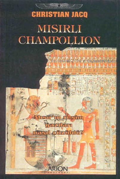 Mısırlı Champollion - Mısırın Resim Yazıları Nasıl Çözüldü?.pdf