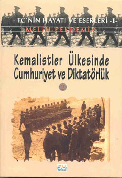 Kemalistler Ülkesinde Cumhuriyet ve Diktatörlük - II.pdf
