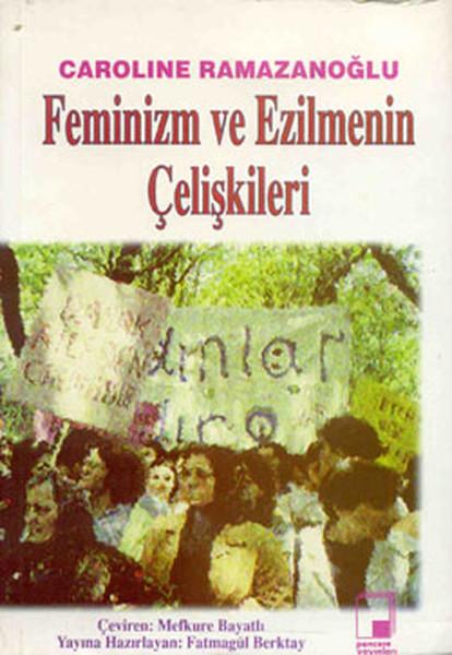 Feminizm ve Ezilmenin Çelişkileri.pdf