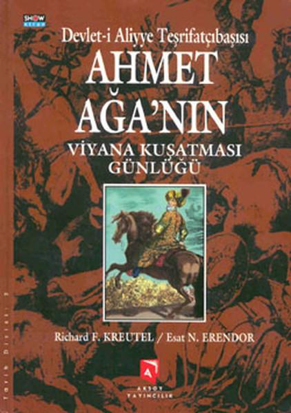 Devlet-i Aliyye Teşrifatçıbaşısı Ahmet Ağanın Viyana Kuşatması Günlüğü.pdf