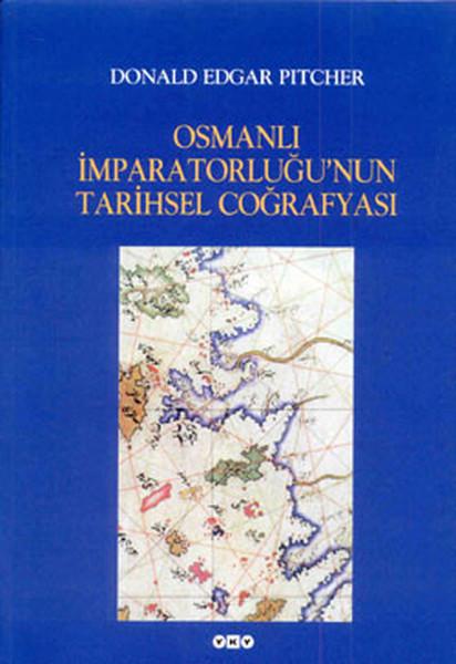 Osmanlı İmparatorluğunun Tarihsel Coğrafyası.pdf