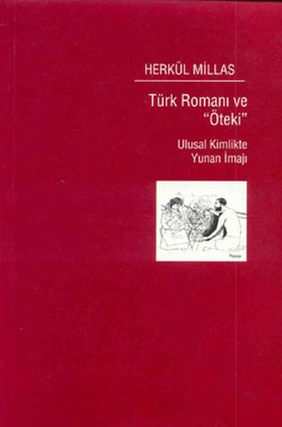 Türk Romanı ve Öteki - Ulusal Kimlikte Yunan İmajı.pdf
