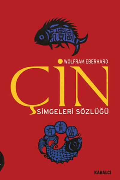 Çin Simgeleri Sözlüğü - Çin Hayatı ve Düşüncesinde Gizli Simgeler.pdf
