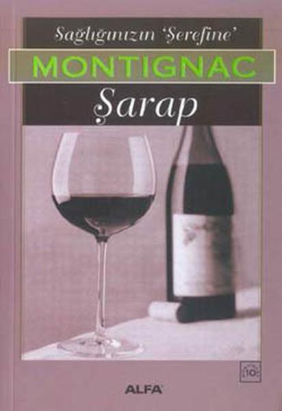 Sağlığınızın Şerefine Montignac Şarap.pdf