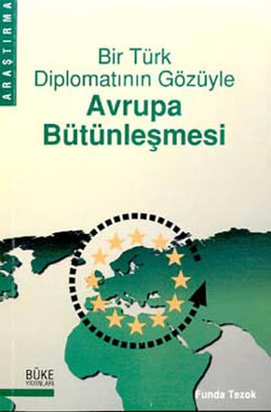 Bir Türk Diplomatının Gözüyle Avrupa Bütünleşmesi.pdf