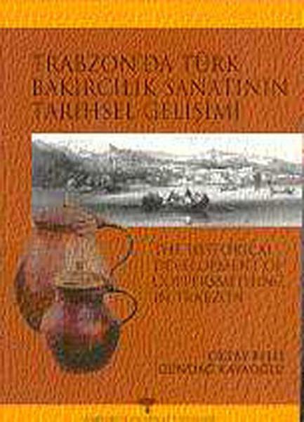 Trabzonda Türk Bakırcılık Sanatının Tarihsel Gelişimi.pdf