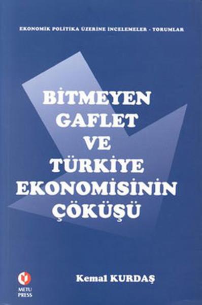 Bitmeyen Gaflet ve Türkiye Ekonomisinin Çöküşü.pdf