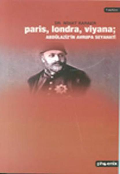 Paris Londra Viyana - Abdülazizİn Avrupa Seyahati.pdf