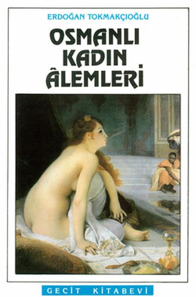 Osmanlı Kadın Alemleri