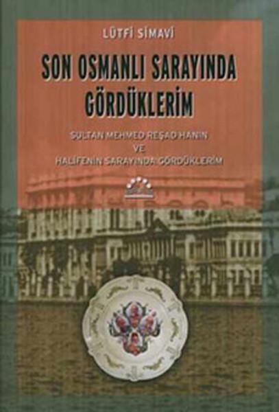 Son Osmanlı Sarayında Gördüklerim