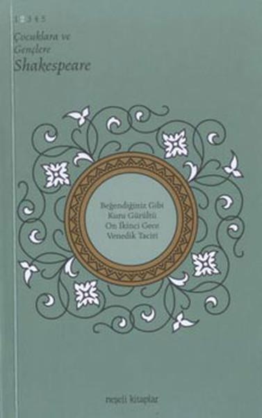 Çocuklara ve Gençlere Shakespeare 2.Kitap - Venedik Taciri , Kuru Gürültü , On İkinci Gece....pdf