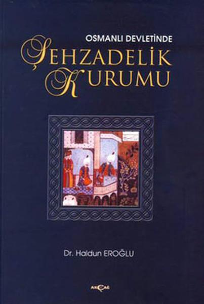 Osmanlı Devletinde Şehzadelik Kurumu.pdf