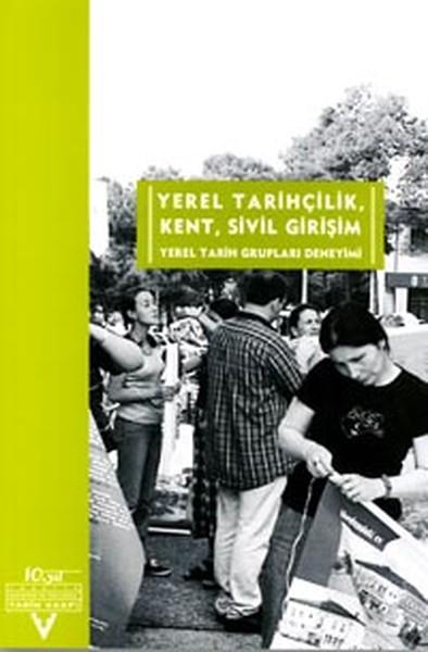 Yerel Tarihçilik, Kent, Sivil Girişim.pdf