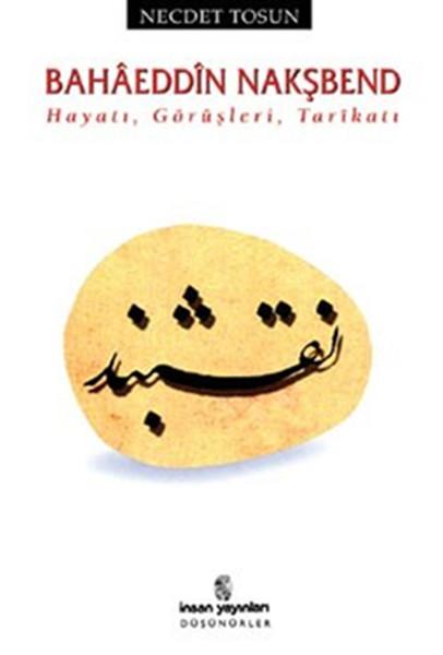 Bahaeddin Nakşbend - Hayatı Görüşleri Tarikatı.pdf