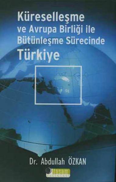 Küreselleşme ve Avrupa Birliği ile Bütünleşme Sürecinde Türkiye.pdf