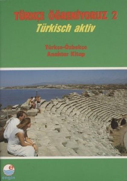 Türkçe Öğreniyoruz 2- Türkçe-Özbekçe Anahtar Kitap.pdf