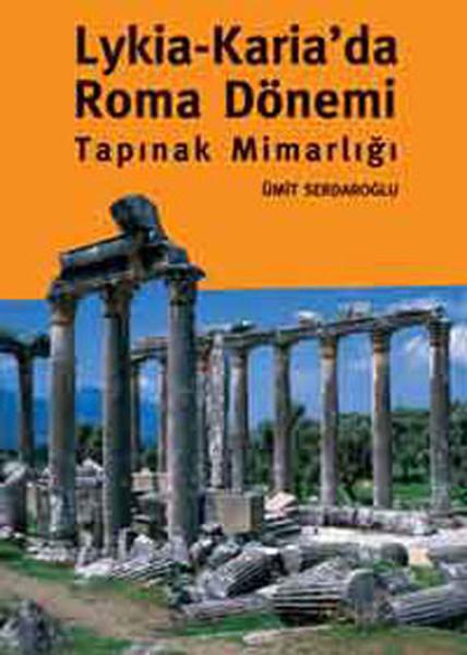 Lykıa ve Karıada Roma Dönemi Tapınak Mimarlığı.pdf