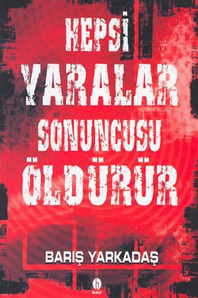 Hepsi Yaralar,Sonuncusu Öldürür.pdf