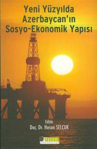 Yeni Yüzyılda Azerbaycanın Sosyo Ekonomik Yapısı.pdf