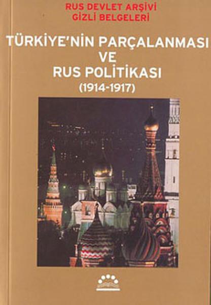 Türkiyenin Parçalanması ve Rus Politikası (1914-1917).pdf