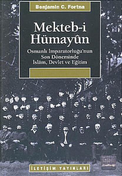 Mekteb-i Hümayun-Osmanlı İmparatorluğunun Son Döneminde İslam, Devlet ve Eğitim.pdf