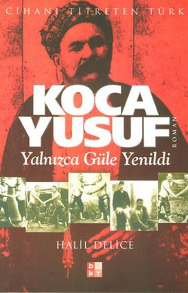 """Halil Delice  """"Cihan'ı Titreten Türk Koca Yusuf Yalnızca Güle Yenildi"""" (2005) ile ilgili görsel sonucu"""