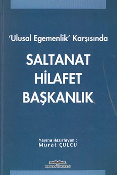 Ulusal Egemenlik Karşısında Saltanat Hilafet Başkanlık.pdf