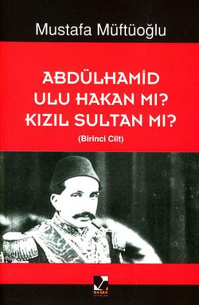 Abdülhamid Ulu Hakan mı? Kızıl Sultan mı? 2 Cilt Takım.pdf