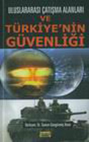 Uluslararası Çatışma Alanları ve Türkiyenin Güvenliği.pdf