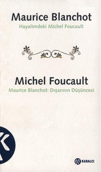 Hayalimdeki Michel Foucault - Maurice Blanchot: Dışarının Düşüncesi.pdf