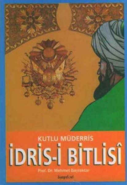 İdris-i Bitlisi - Kutlu Müderris.pdf