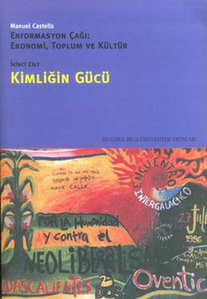 Enformasyon Çağı:Ekonomi,Toplum ve Kültür 2.Cilt - Kimliğin Gücü.pdf