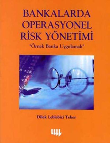 Bankalarda Operasyonel Risk Yönetimi Örnek Banka Uygulamaları.pdf