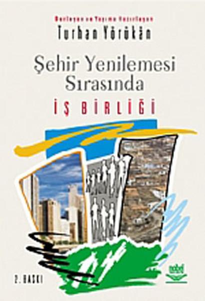 Şehir Yenileşmesi Sırasında İş Birliği