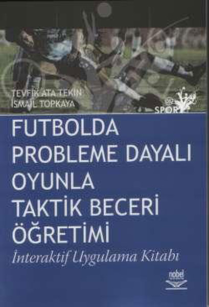Futbolda Probleme Dayalı Oyunla Taktik Beceri Öğretimi.pdf