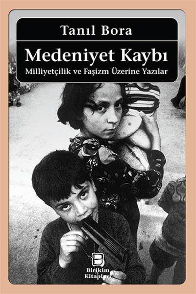 Medeniyet Kaybı - Milliyetçilik ve Faşizm Üzerine Yazılar.pdf
