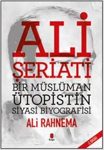Ali Şeriatı - Bir İslami Ütopistin Siyasi Biyografisi.pdf