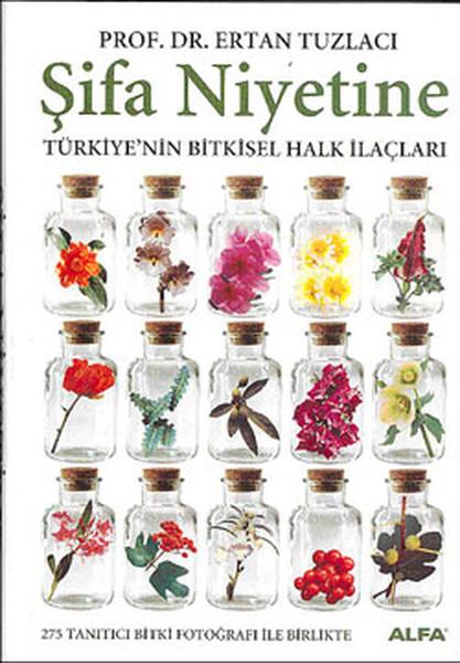 Şifa Niyetine - Türkiye'nin Bitkisel Halk İlaçları