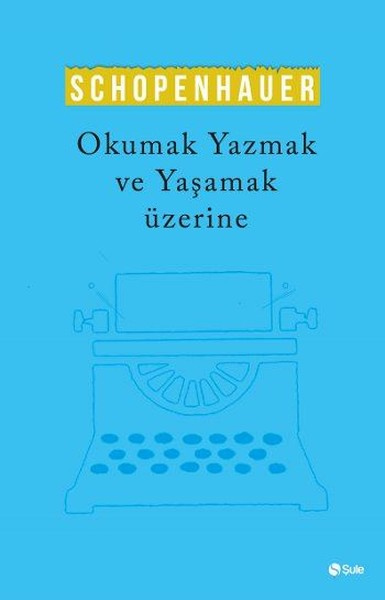 Okumak, Yazmak ve Yaşamak Üzerine.pdf