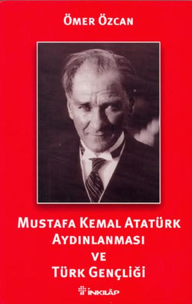 Mustafa Kemal Atatürk Aydınlanması ve Türk Gençliği.pdf