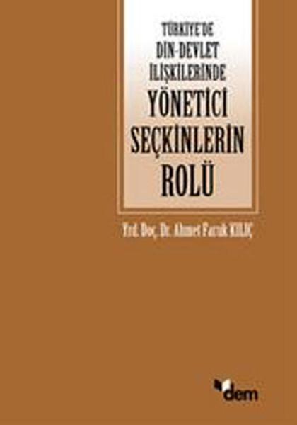 Türkiyede Din - Devlet İlişkilerinde Yönetici Seçkinlerinin Rolü.pdf