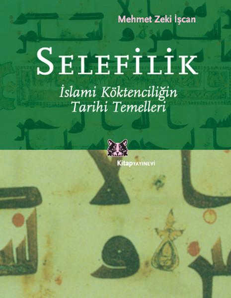 Selefilik - İslami Köktencilğin Tarihi Temelleri.pdf