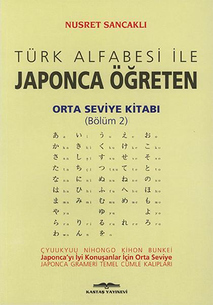 Türk Alfabesi ile Japonca Öğreten Orta Seviye Kitabı Bölüm 2.pdf