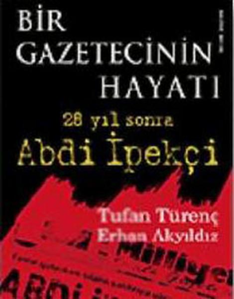 Bir Gazetecinin Hayatı - 28 Yıl Sonra Abdi İpekçi.pdf