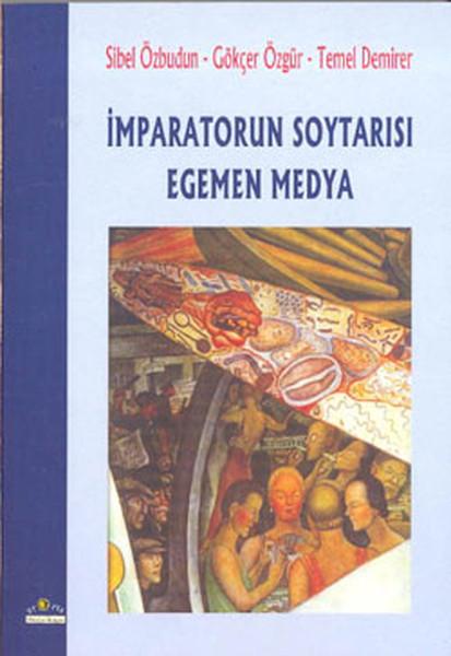 İmparatorun Soytasırı Egemen Medya