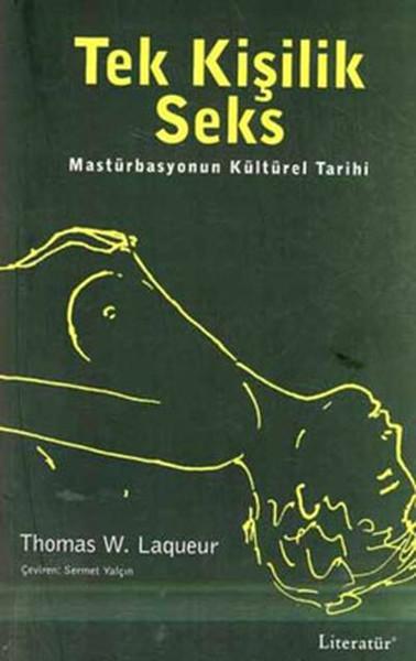 Tek Kişilik Seks - Mastürbasyonun Kültürel Tarihi.pdf
