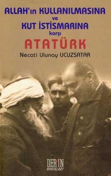 Allahın Kullanılmasına ve Kut İstismarına Karşı  Atatürk.pdf