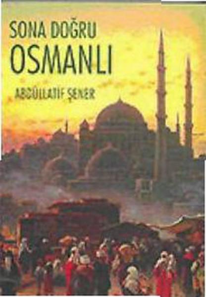 Sona Doğru Osmanlı - Osmanlı Ekonomisi ve Maliyet Üzerine Yazılar.pdf