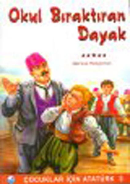 Okul Bıraktıran Dayak - Çocuklar İçin Atatürk.pdf